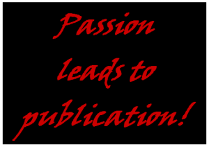 If you are passionate you will take action toward your publishing goals