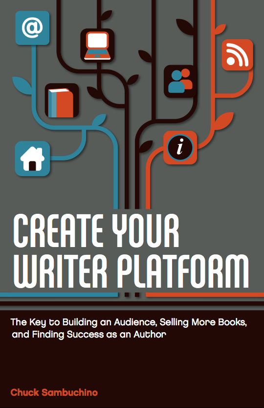 Chuck Sambuchino on Why and How to Build a Writer Platform