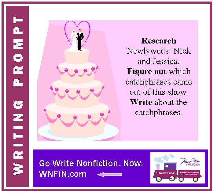 Writing Prompt: Write about a Catchphrase from MTV's Newlyweds: Nick and Jessica