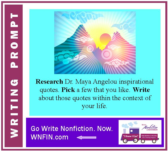Writing Prompt: Write about Your Favorite Dr. Maya Angelou Inspirational Quotes