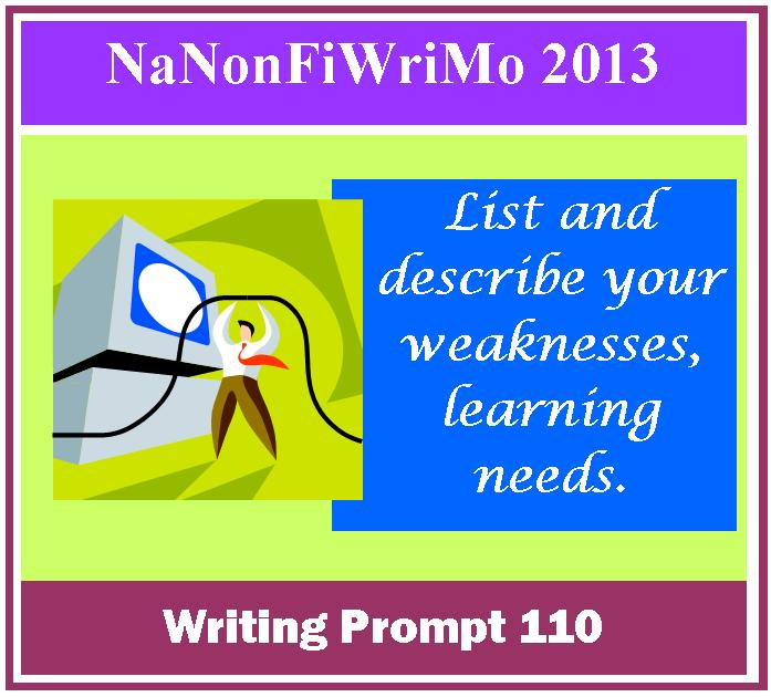 Writing Prompt: List and Describe your Weaknesses, Learning Needs.