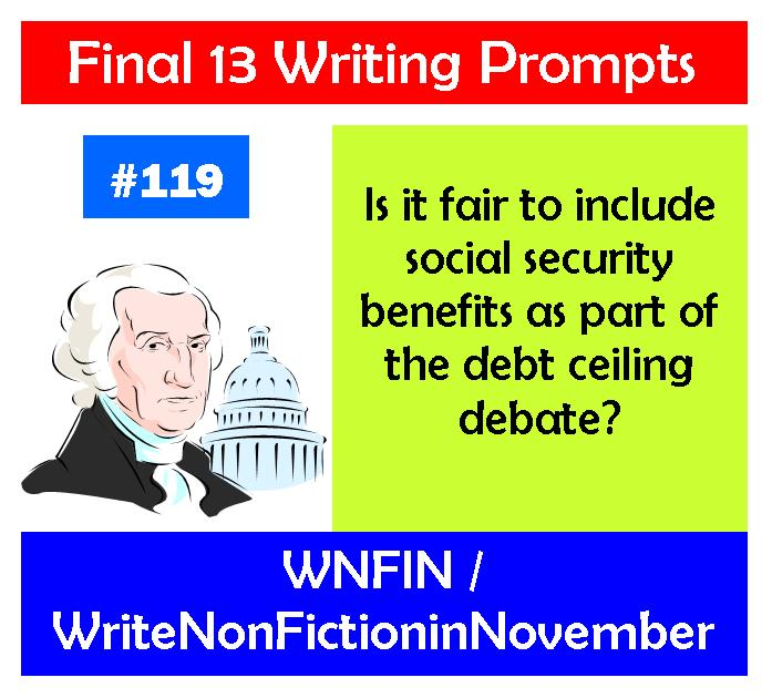 Writing Prompt: Is it Fair to Include Social Security Benefits in the Debt-Ceiling Debate?