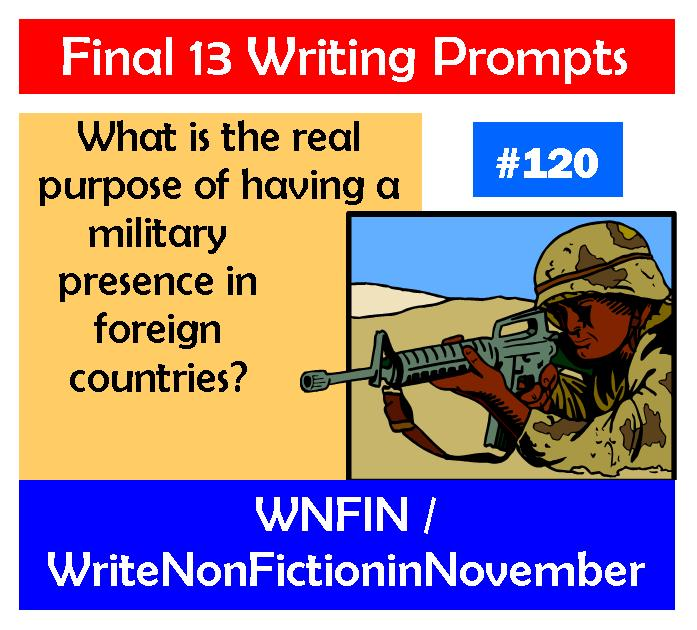 Writing Prompt: What's the Real Purpose of Having a Military Presence in Foreign Countries?