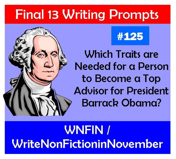 Writing Prompt: What Traits are Needed for a Top Presidential Advisor?