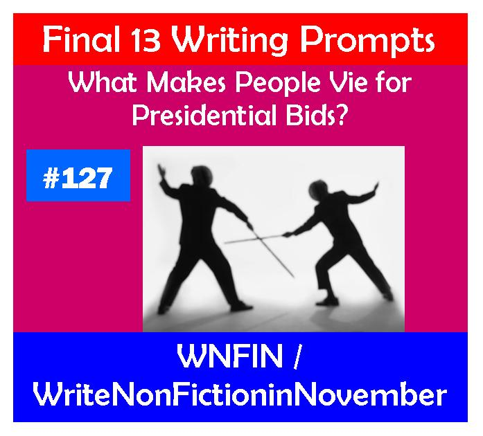 Writing Prompt: What Makes People Vie for Presidential Bids?