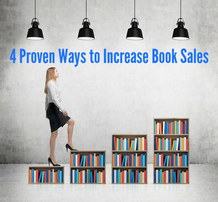 4 Proven Ways to Increase Book Sales