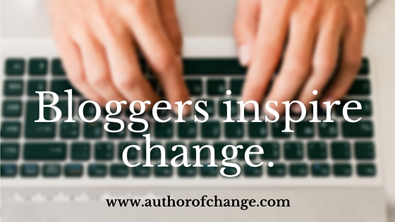 How to Use Your Blog to Inspire Change