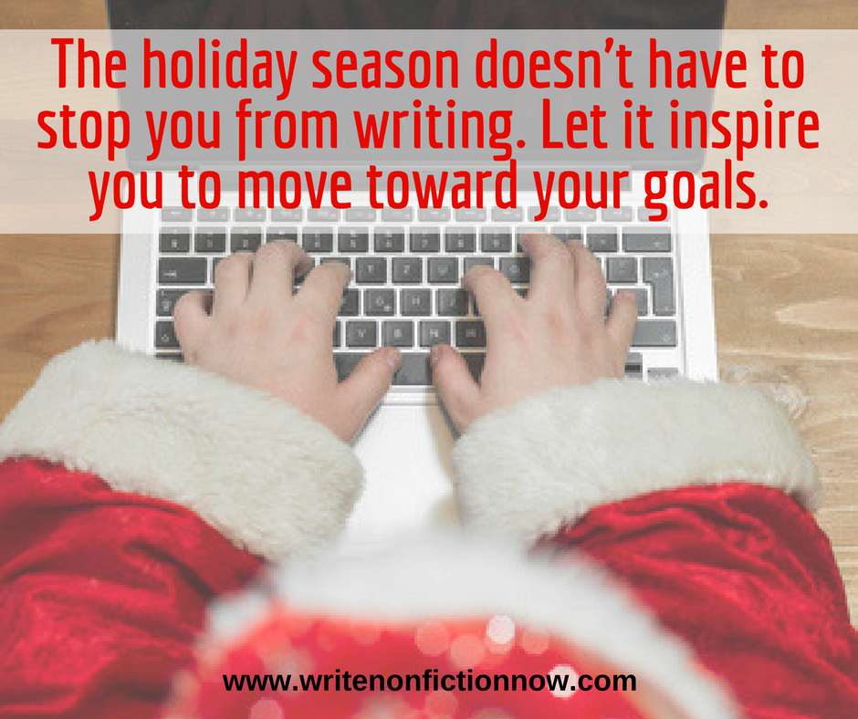How to Accomplish More (Not Less) Writing During the Holiday Season