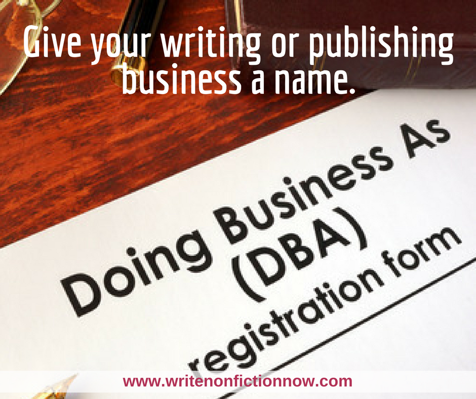 Your DBA name defines your writing and publishing business