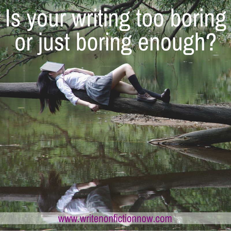 writing boring or not boring enough
