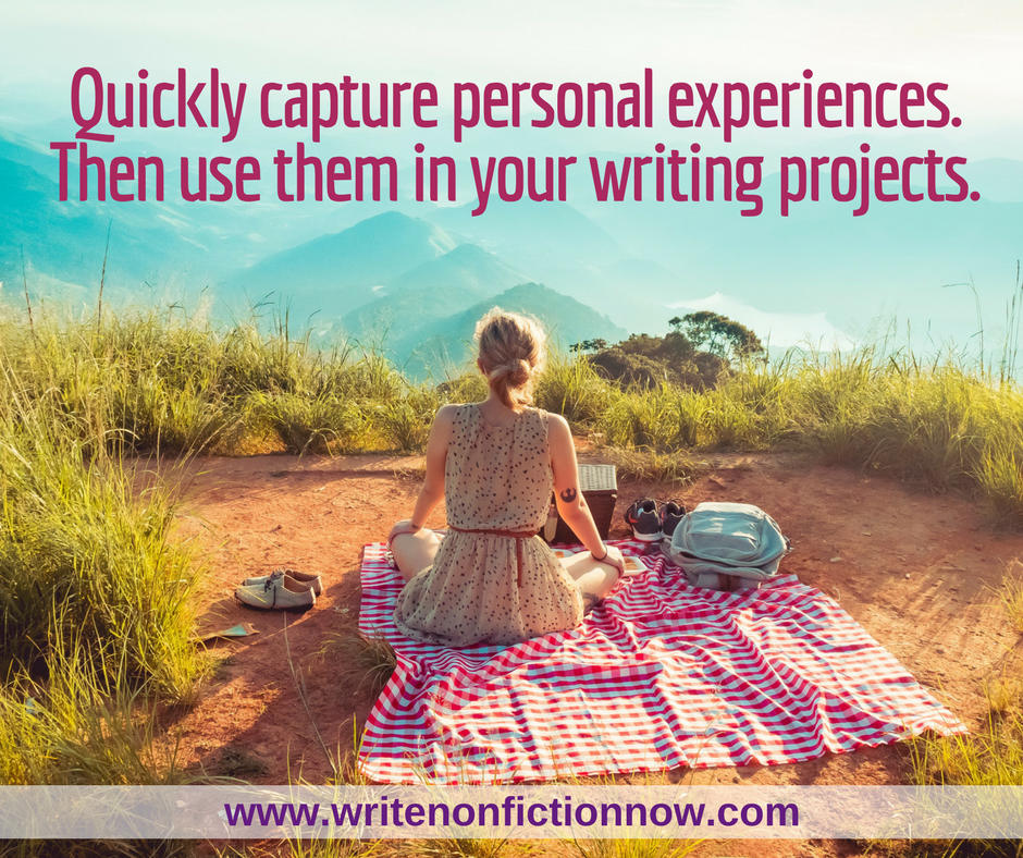 5 Ways to Write About Quickly Captured Personal Experiences