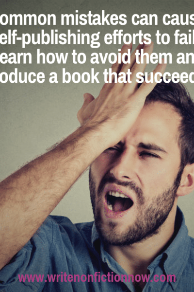 5 self-publishing mistakes nonficiton writers need to avoid when self-publishing their books