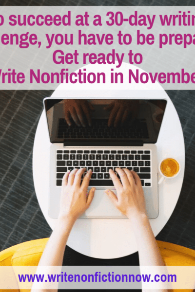 you have to prepare to take a 30-day writing challenge like Write Nonfiction in November