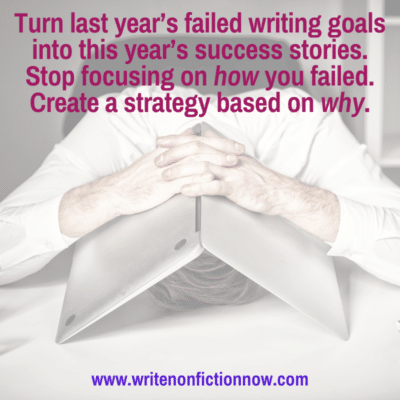 How to Use Last Year's Failed Writing Goals as Tools For New Year Success