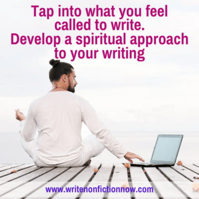 How to Take a Spiritual Approach to Developing Writing Ideas