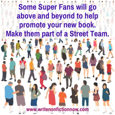 Sell More Books by Utilizing Super Fans and a Street Team