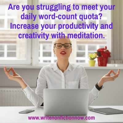 meditation helps nonfiction writers meet their word count and become more creative