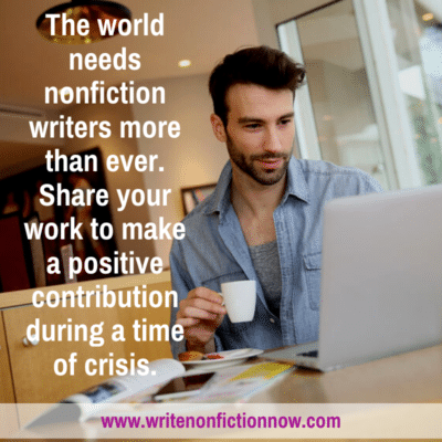 Nonfiction Writers – The World Needs You Now!