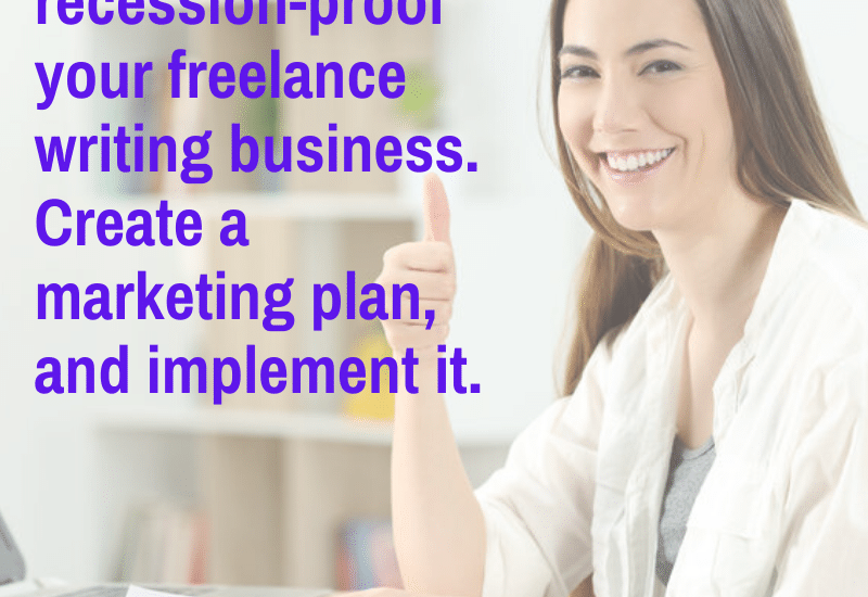 recession-proof your freelance writing business