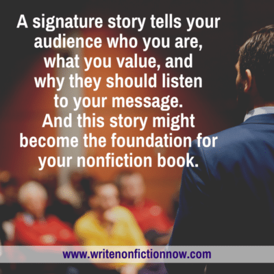 How Nonfiction Writers can Craft and Use a Signature Story