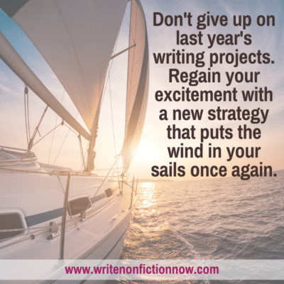 How to Bring New Energy and Excitement to Last Year's Writing Project