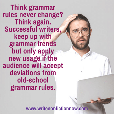 Do Old-School Grammar Rules Apply to Modern Day Writing?