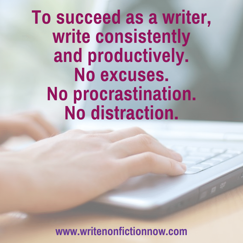 Write consistently and productively