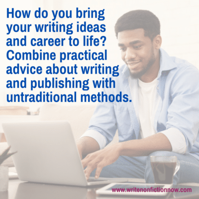 5 Ways to Bring Your Writing Ideas (and Career) to Life