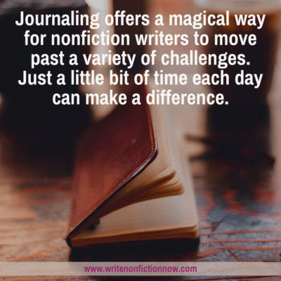 7 Ways Journaling Lends Magic to Your Nonfiction Writing